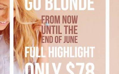 Go Blonde!! Full Highlights only $78!